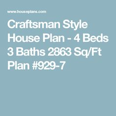 Craftsman Style House Plan - 4 Beds 3 Baths 2863 Sq/Ft Plan #929-7