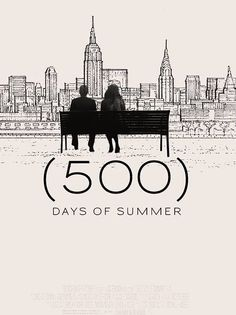 (500) days of summer love this movie because I have at different times been both of the main characters so I relate.