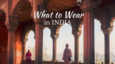 WHAT TO WEAR IN INDIA FOR WOMEN
