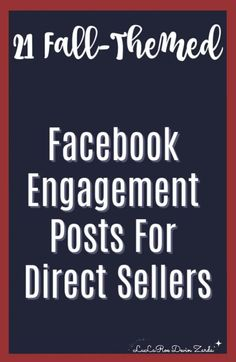 21 Fall-Themed Facebook Engagement Posts For Direct Sellers! • Devin Zarda