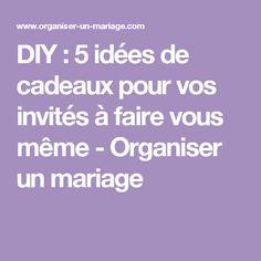 DIY : 5 idées de cadeaux pour vos invités à faire vous même - Organiser un mariage