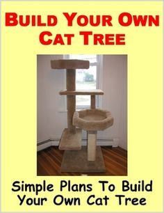 Cat Tree Plans - Make Your Own Cat Furniture - Stop Your Cat From ... #catcondo - Understanding your cat better at - Catsincare.com!