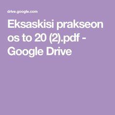 Eksaskisi prakseon os to 20 (2).pdf - Google Drive Google Drive, Pdf