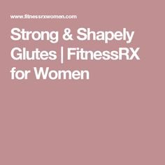 Strong & Shapely Glutes | FitnessRX for Women