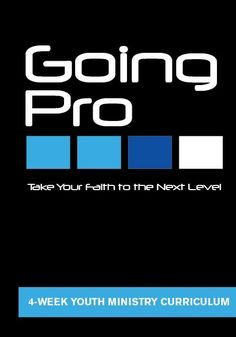 Going Pro 4-Week Youth Ministry Curriculum