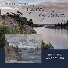 In the Footsteps of the Group of Seven by Jim and Sue Waddington