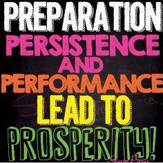 Happy Happy Tuesday: Preparation, Persistence and Performance lead to Prosperity! #quote #womenpreneur #womeninbusiness #entrepreneurs #buildyourbrand #businesswomen #Mompreneur #money #success #lifecoach2women #coaching #motivation #inspiration #successquotes
