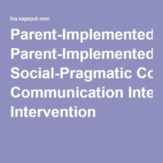 Parent-Implemented Social-Pragmatic Communication Intervention