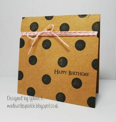Good Afternoon, Today's card is very similar to yesterdays card (you can see it here ), but I never really noticed till I was half way thr. Boy Cards, Bright Ideas, Birthday Greeting Cards, Clear Stamps, Stampin Up, Card Ideas, Polka Dots, Happy Birthday, Sparkle
