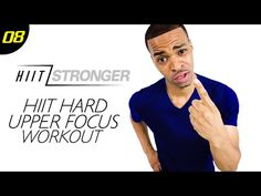 30 Min. HIIT: Upper-Body Focus HIIT Workout | HIIT/STRONGER: Day 08 - YouTube