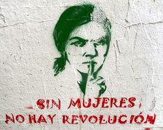 Sin mujeres, no hay revolucion