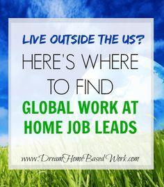 Live Outside the US? Here's where you'll find global work at home job leads - Dream Home Based Work