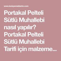 Portakal Pelteli Sütlü Muhallebi nasıl yapılır? Portakal Pelteli Sütlü Muhallebi Tarifi için malzeme listesi, kalori bilgisi, detaylı anlatımı, tarife ait fotoğraf ve yapılış videosu için tıklayınız. (292 kalori) Gönderen: Havva Kıymaz