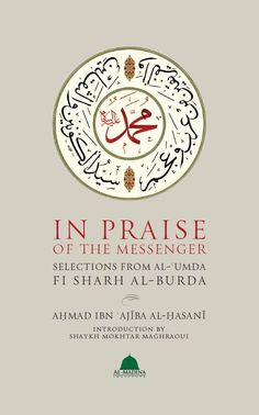 In Praise Of The Messenger Selections From Al-'Umda Fi Sharh Al-Burda available at Mecca Books the Islamic Bookstore The Messenger, Madina, Urdu Quotes, The Selection, Verses, Poems, Islamic, Mecca, Monuments
