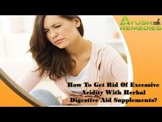 You can find more about how to get rid of excessive acidity at http://www.ayushremedies.com/herbal-treatment-for-acidity-relief.htm  Dear friend, in this video we are going to discuss about how to get rid of excessive acidity. Herbozyme capsules are the best herbal digestive aid supplements to get rid of excessive acidity.  If you liked this video, then please subscribe to our YouTube Channel to get updates of other useful health video tutorials.