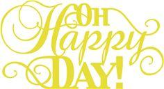 Silhouette Design Store - View Design #11836: 'oh happy day!' phrase