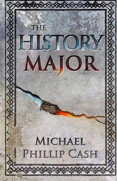 The History Major: A Novella - Michael Phillip Cash