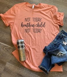 Not today heathen child not today. Mom life shirt - Quotes T Shirt - Ideas of Quotes T Shirt - Not today heathen child not today. Funny Kids Shirts, Mom Shirts, Cute Shirts, T Shirts For Women, Funny Tees, Mom Of Boys Shirt, Geek Shirts, T Shirt Citations, Do It Yourself Fashion