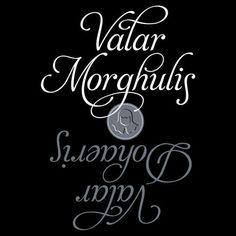 Valar morghulis, valar dohaeris -- all men must die, and all men must serve