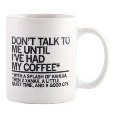 Mug Coffee, Kahlua, Xanax YES! @Shavon Borjas Borjas Borjas Borjas Morgan-Julian we need these