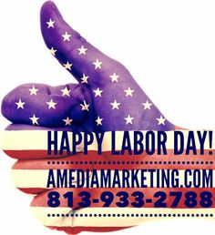 Happy Labor Day Tampa! Your awesome team of Ninjas at A Media Marketing hopes that you're having a fun and relaxing Labor Day Celebration! Enjoy having the day off and spending extra time with family and friends. Thank you choosing our team for all of your marketing needs and more!   www.aMediaMarketing.com   813-933-2788