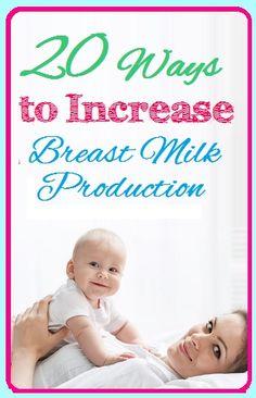 20 Ways to Increase Breast Milk Production #breastfeeding