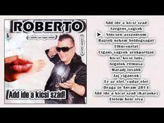 ✮ Roberto 5. ~ Add ide a kicsi szád (teljes album) | Nagy Zeneklub |