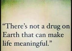 Ive never understood addiction. My babies are what makes life meaningful and I will never understand people who choose drugs over their children and family.