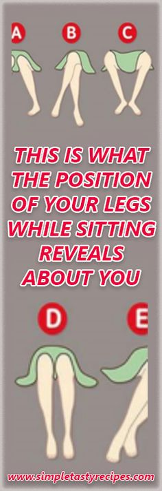 THIS IS WHAT THE POSITION OF YOUR LEGS WHILE SITTING REVEALS ABOUT YOU