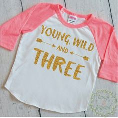 Young Wild And Three Three Third Birthday Shirt Girl 3rd Birthday Shirt Toddler Girl Clothes Kids Fashion Hipster Toddler Clothes 181 #3_year_old #birthday_shirt #Children $24.75
