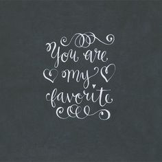 You are my favorite!!!!