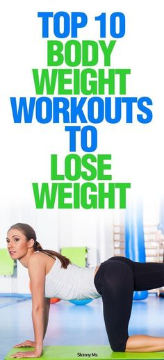 Get a killer bod with these Top 10 Body Weight Workouts To Lose Weight. #fitness #workouts