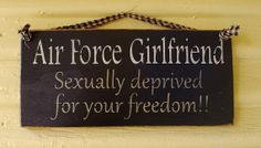 Ya know there are girls in the Air Force and guys who are deprived because of it too (not all about the girlfriends/wives :p! Air Force Girlfriend, Military Girlfriend, Military Spouse, Military Quotes, Military Love, Military Relationships, Marine Love, Airforce Wife, Military Homecoming