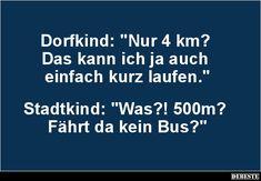 Dorfkind: 'Nur 4 km?'... | Lustige Bilder, Sprüche, Witze, echt lustig