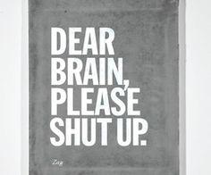 Word Up. / Seriously, Brain - shut it!