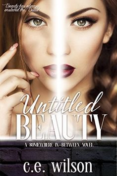 Untitled Beauty (Somewhere-in-Between Book 1) by C.E. Wilson https://www.amazon.com/dp/B01LYSDLFV/ref=cm_sw_r_pi_dp_x_XRobyb1QF65H5