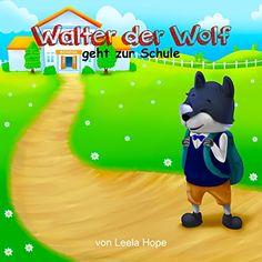 Kinderbücher:Walter der Wolf geht zur Schule (Bilderbuch, deutsch kinder buch, Schlafenszeit, Bilderbücher Leseanfänger,Gutenachtgeschichten  German edition Book 1) (English Edition)