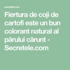 Fiertura de coji de cartofi este un bun colorant natural al părului cărunt - Secretele.com Hair Care, Natural, Hairstyles, Hair Care Tips, Hair Makeup, Nature, Hair Treatments, Au Natural