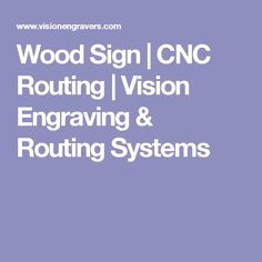 Wood Sign   CNC Routing   Vision Engraving & Routing Systems