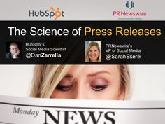 The Science of Press Releases   HubSpot's                PRNewswire's   Social Media Scientist   VP of Socia...