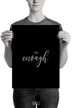 "Black and White ""I Am Enough"" wall art Typography Prints, Typography Poster, Quote Prints, Wall Art Prints, Mj Quotes, Wall Art Quotes, Inspirational Quotes, Motivational Quotes, Positive Quotes For Women"