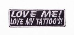 LOVE ME LOVE MY TATTOO PATCH FOR BIKER MOTORCYCLE PATCHES FOR VEST JACKET NEW  #sturgismidwestinc