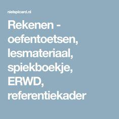 Rekenen - oefentoetsen, lesmateriaal, spiekboekje, ERWD, referentiekader