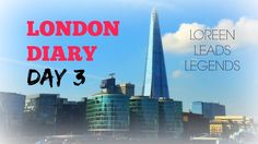 London Day 3 TRAVELDIARY Loreen Leads Legends