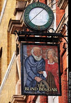 The Blind Beggar Whitechapel, London- I've been here and it was very cool..and good food :-)