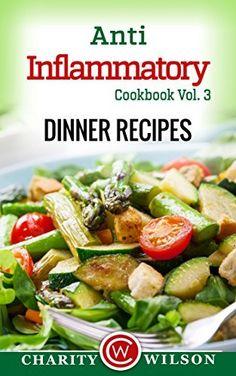 Anti-Inflammatory Cookbook: Vol. 3 Dinner Recipes (Anti Inflammatory Diet Cookbooks) by Charity Wilson, http://www.amazon.com/dp/B00TGA7OH2/ref=cm_sw_r_pi_dp_wpn-ub0FRYXNJ