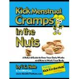 Kick Menstrual Cramps in the Nuts (Kindle Edition)By T.C. Hale
