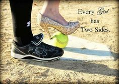 Yesss! I hate it how some people think oh if I'm a softball player I can't  be girly....that's not true you can be both!!!!!