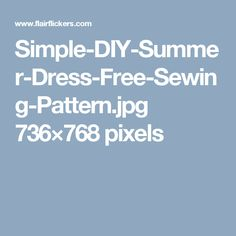 Simple-DIY-Summer-Dress-Free-Sewing-Pattern.jpg 736×768 pixels