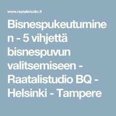 Bisnespukeutuminen - 5 vihjettä bisnespuvun valitsemiseen - Raatalistudio BQ - Helsinki - Tampere